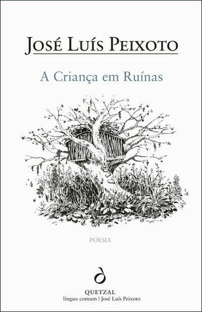 A Criança em Ruínas - José Luís Peixoto - Compre Livros na Fnac.pt