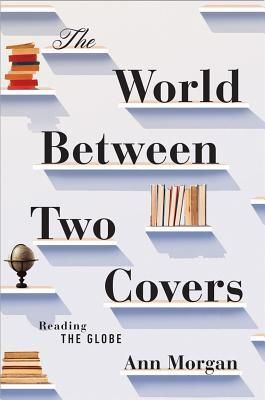 Review: The World Between Two Covers by Ann Morgan | book'd out