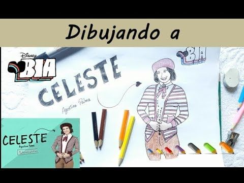 Dibujando A Celeste De Bia Conoce A Los Personajes Celeste Es Agustina Palma Bia Youtube Famosos De Disney Channel Fotos En Disney Personajes