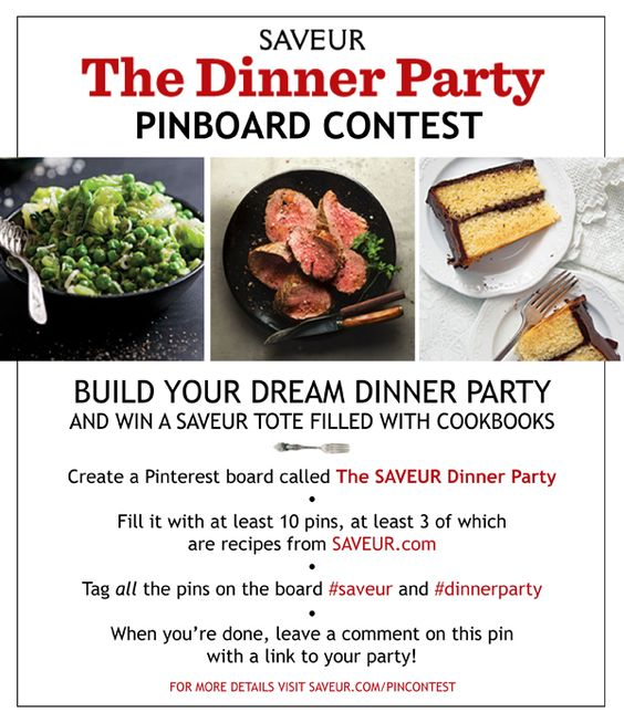 "Welcome to our first-ever @Pinterest contest! To enter, create a board entitled ""The SAVEUR Dinner Party."" Make sure your board contains at least 10 pins, of which at least 3 are recipes from SAVEUR.com. The rest can be whatever you like: atmosphere, inspiration, tabletop, other recipes. In each pin's caption, tell us how it relates to your overall theme, and include the hashtags #saveur and #dinnerparty. When your party is finished, enter it of..."