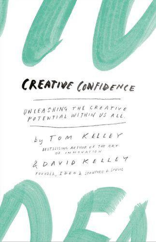 Creative Confidence: Unleashing the Creative Potential within us all von David Kelley http://www.amazon.de/dp/0007517971/ref=cm_sw_r_pi_dp_eijwub1B5XYR0