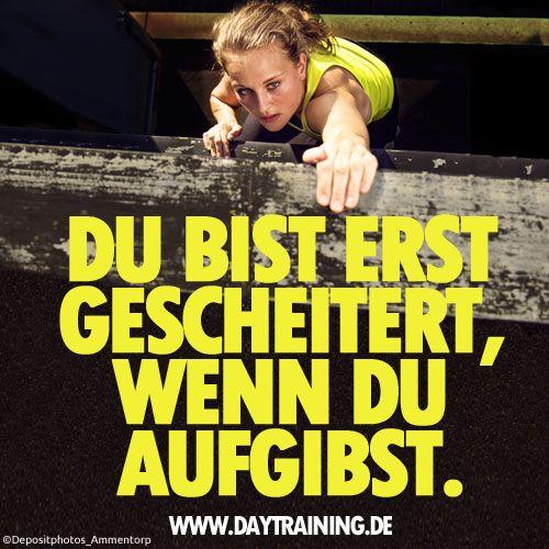 Du bist erst gescheitert, wenn Du aufgibst. #Daytraining #Fitness #Training…