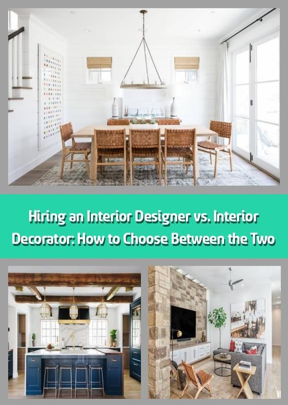 Hiring An Interior Designer Vs Interior Decorator How To Choose Between The Two 2020