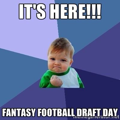 It's Here....Fantasy Football Draft Day! Yeah😃🏈Image from https://cdn.meme.am/instances