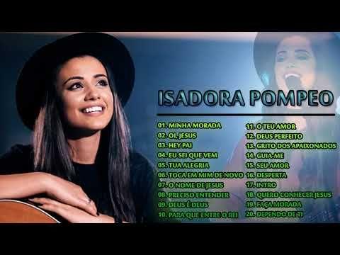 Isadora Pompeo As Melhores Musicas Gospel Mais Tocadas 2018