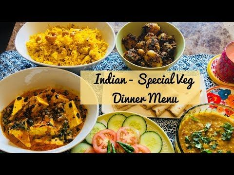 Special Indian Dinner Menu For Guest Quick And Easy Vegetarian Indian Dinner Id Quick Dinner Recipes Healthy Indian Dinner Menu Healthy Dinner Recipes Indian