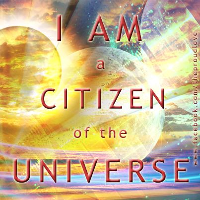 I am a citizen of the universe. I have the power to heal the world.