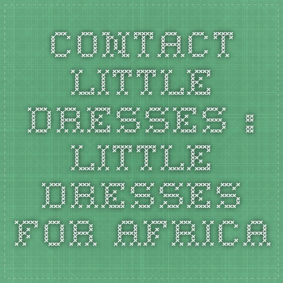 Contact Little Dresses : Little Dresses for Africa
