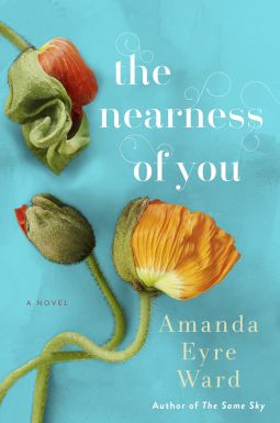 The Nearness of You | Amanda Eyre Ward | 9781101887158 | NetGalley