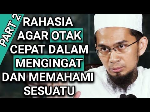 Part 2 Rahasia Agar Otak Cepat Dalam Mengingat Dan Memahami Sesuatu Reminder Quotes Islam Facts Learn Islam