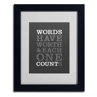 """Trademark Art """"Words Worth"""" by Megan Romo Framed Textual Art Size: 14"""" H x 11"""" W x 0.5"""" D, Frame Color: Black"""