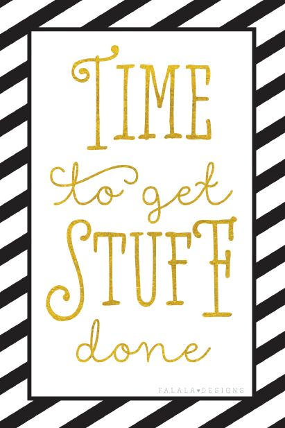 Time to get stuff done… {free printable}