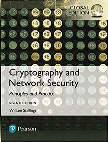 Cryptography And Network Security Principles And Practice 7th Edition Global Cryptography Network Security Networking