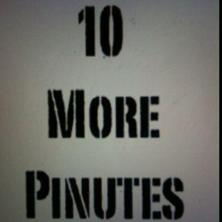 10 more pinutes