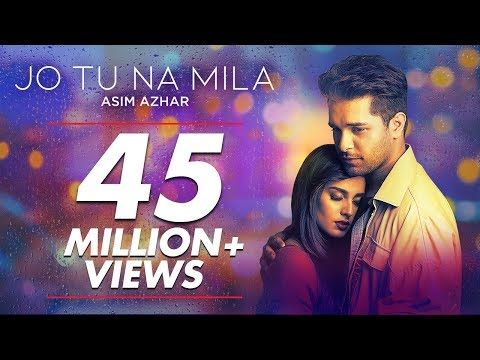 Asim Azhar Jo Tu Na Mila Youtube In 2020 Mp3 Song Download Bollywood Music Videos Mp3 Song