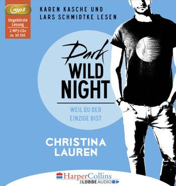 """""""Dark Wild Night - Weil du der Einzige bist"""" von Christina Lauren   Wild Seasons - Teil 03   Gelesen von Karen Kasche und Lars Schmidtke   Ab dem 09.12.16 auch als Hörbuch erhältlich!"""