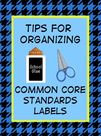 Tips for organizing common core standards labels