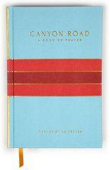 Canyon Road: A Book of Prayer. Kari Reeves.