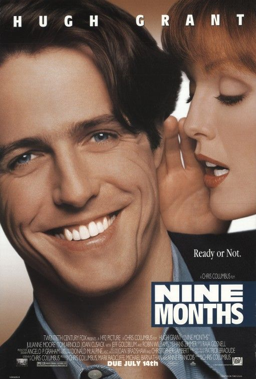 Nine Months (1995) - Overview - MSN Movies A single man faces the terrifying prospect of seeing his carefree life dashed by a visit from the stork in this comedy. Description from dvlioie.typepad.com. I searched for this on bing.com/images