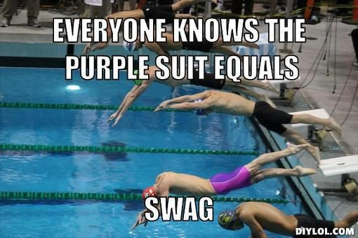 So true! Purple suits do equal swag!   From: swimmingmemes.tumblr.com