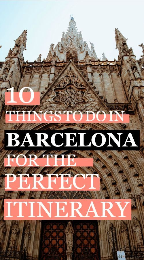 10 Things You Should Definitely Do In Barcelona Spain Travel
