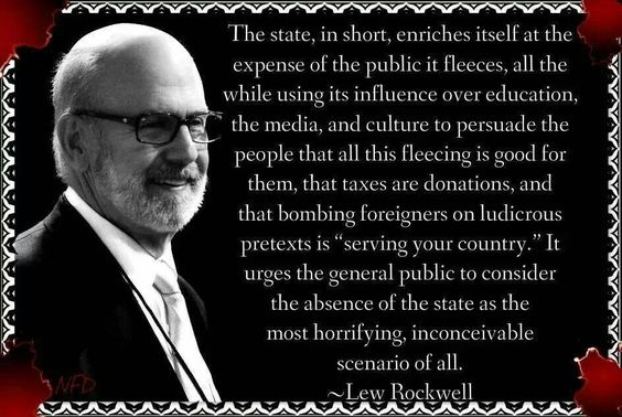 Lew Rockwell on the State.: