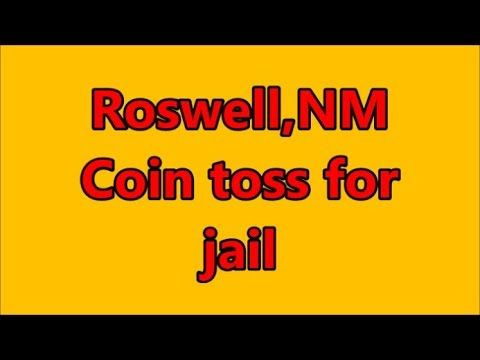 Roswell Nm Coin Toss For Jail Coin Toss Jail Youtube