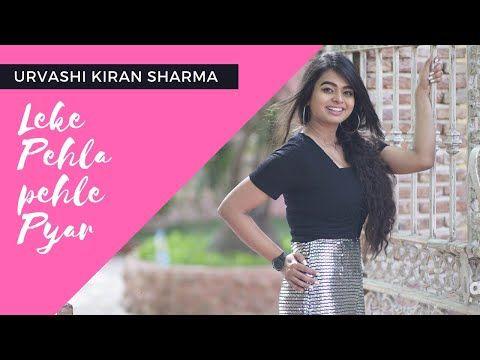 Leke Pehla Pehla Pyar Urvashi Kiran Sharma Youtube Mixing Dj Dj Songs Dj Mix Songs