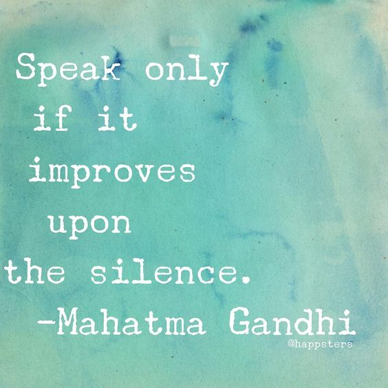 """""Speak only if it improves upon the silence."""":"