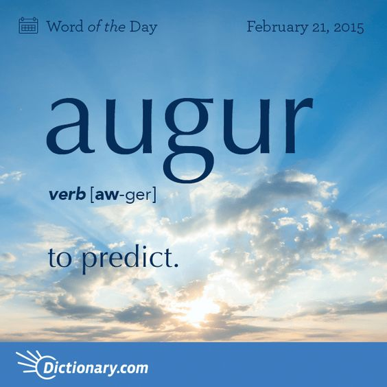 augur \ AW-ger \ , verb; 1. to conjecture from signs or omens; predict. 2. to be a sign; bode: The movement of troops augurs ill for the peace of the area . 3. to divine or predict, as from omens; prognosticate. 4. to serve as an omen or promise of; foreshadow; betoken: Mounting sales augur a profitable year .