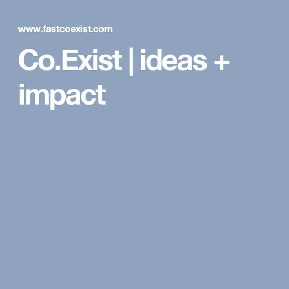 Co.Exist | ideas + impact