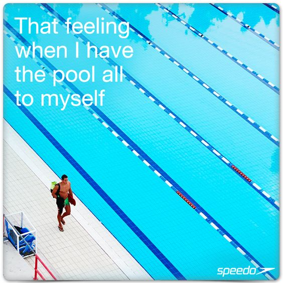 'That feeling when I have the pool all to myself' Every swimmer's dream!!! Especially when you know the lifegaurd too.