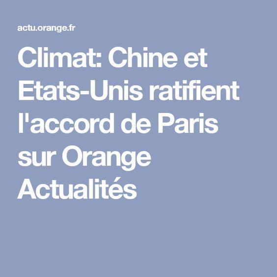 Climat: Chine et Etats-Unis ratifient l'accord de Paris sur Orange Actualités