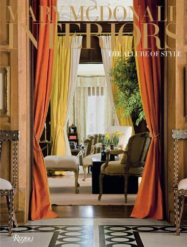 Mary McDonald: Interiors: The Allure of Style by Mary McDonald, http://www.amazon.com/dp/0847833933/ref=cm_sw_r_pi_dp_lBN6pb1A07P3N: