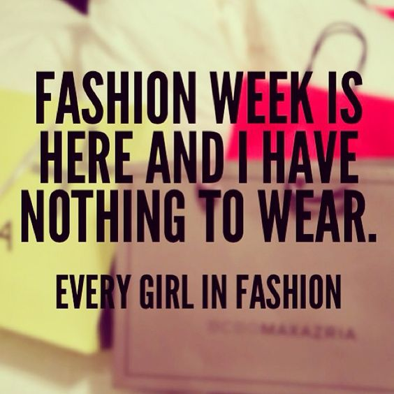 For me it's a permanent problem. Fashion week or not. @Wanda Stankewich @Chicboutique .in @WIFWSS14