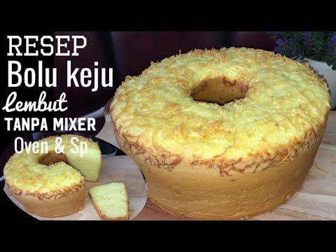 Resep Bolu Keju Lembut Tanpa Mixer Oven Sp Youtube Ide Makanan Resep Makanan Penutup Makanan