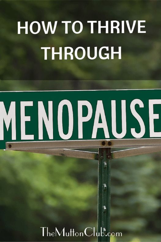 Menopause is just another of life's stages. And actually we're lucky if we get that far! Here are easy strategies on how to thrive through menopause.