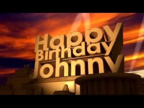 Happy Birthday Johnny Youtube Happy Birthday Cousin Happy Birthday Wishes For A Friend Happy Birthday Best Friend