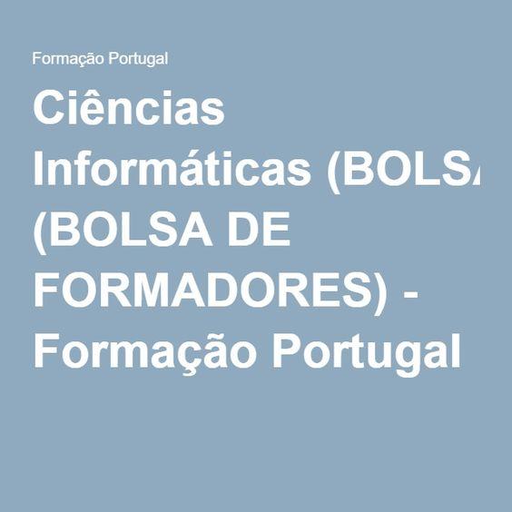Ciências Informáticas (BOLSA DE FORMADORES) - Formação Portugal