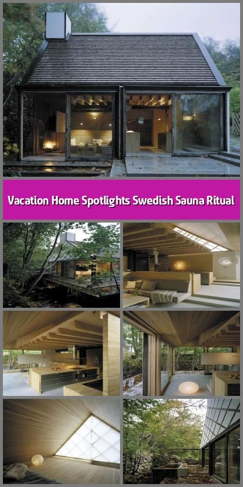 Vacation Home Spotlights Swedish Sauna Ritual Wingardhs Architects Converted An Old Farm In Southern Sweden Into In 2020 Vacation Home Swedish Sauna Farm Buildings