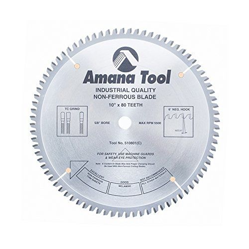 Amana Tool 510801 Carbide Tipped Aluminum And Nonferrous Metals 10 Inch D X 80t Tcg 6 Deg 5 8 Bore Circular S Non Ferrous Metals Power Hand Tools Metal Working