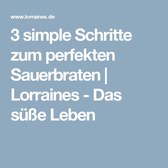 3 simple Schritte zum perfekten Sauerbraten | Lorraines - Das süße Leben