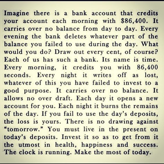 Live life to the fullest...don't waste a second
