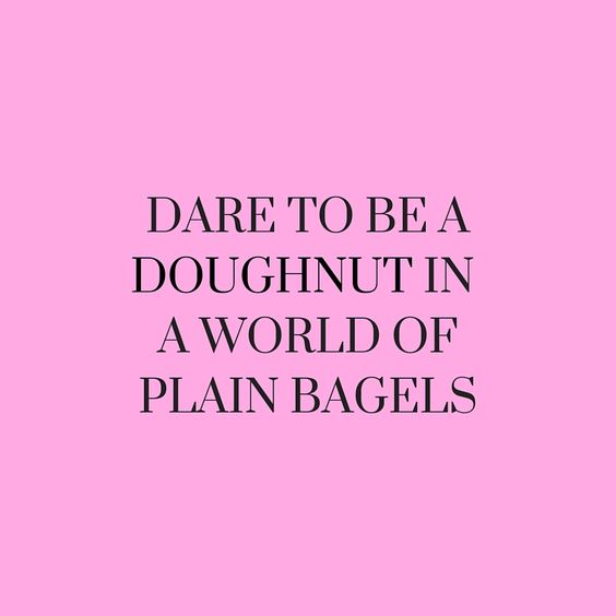 Dare to be a doughnut!