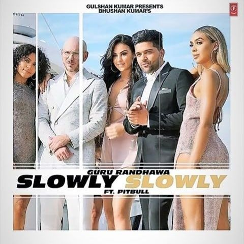 Song Slowly Slowly Singer Guru Randdhawa Feat Pitbull Label T Series To Download This Song Click Here Singer Mp3 Song Download Listening To Music