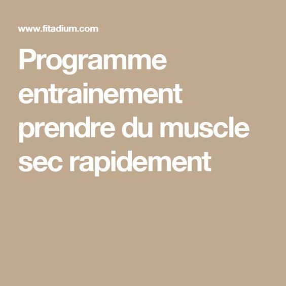 Programme Entrainement Prendre Du Muscle Sec Rapidement Programme Entrainement Programme Musculation Programme Entrainement Musculation