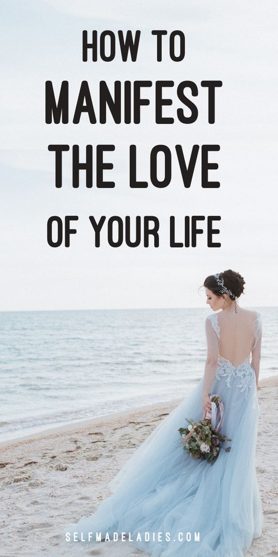 Pinterest Graphic with Title How to Manifest the Love of Your Life - selfmadeladies.com