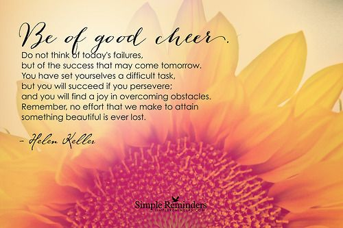 Be of good cheer…