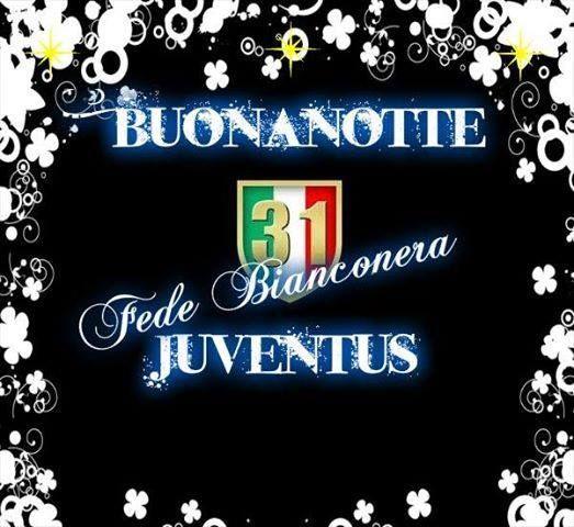 Bildergebnis Für Buonanotte Juventus Immagini Buonanotte