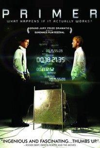 Primer(2004) - Rotten Tomatoes